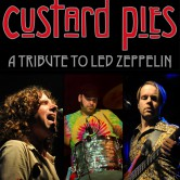 CUSTARD PIES – A Tribute To LED ZEPPELIN