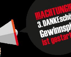 :: 3. DANKEschön-Gewinnspeil ::