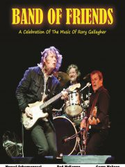 BAND OF FRIENDS – A Celebration Of The Music Of RORY GALLAGHER